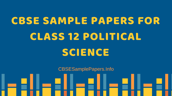 CBSE Sample Papers for Class 12 Political Science
