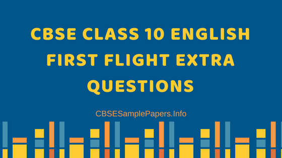 CBSE Class 10 English Footprints Without Feet Extra Questions