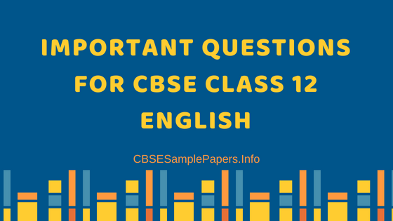 Important Questions for CBSE Class 12 English