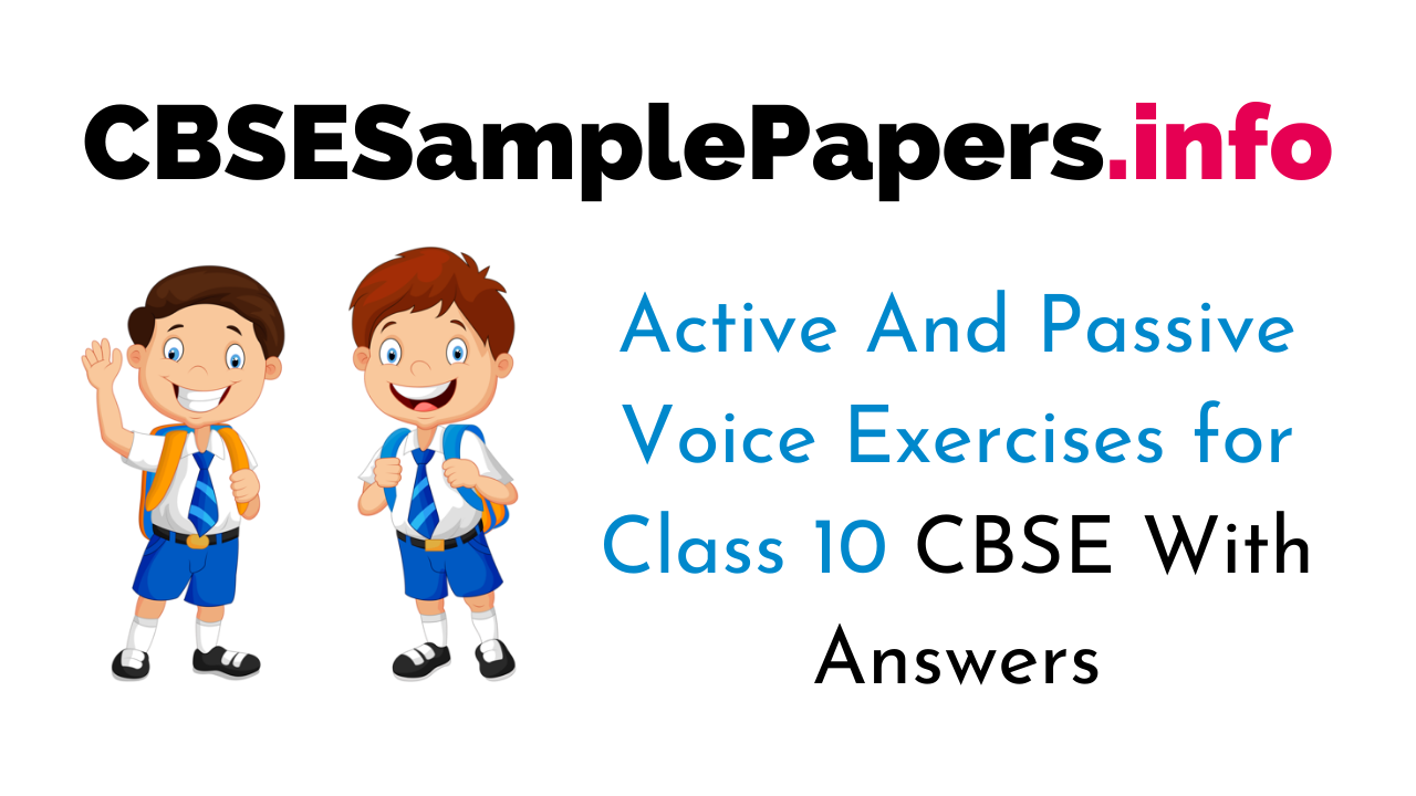 Active And Passive Voice Exercises for Class 10 With Answers CBSE