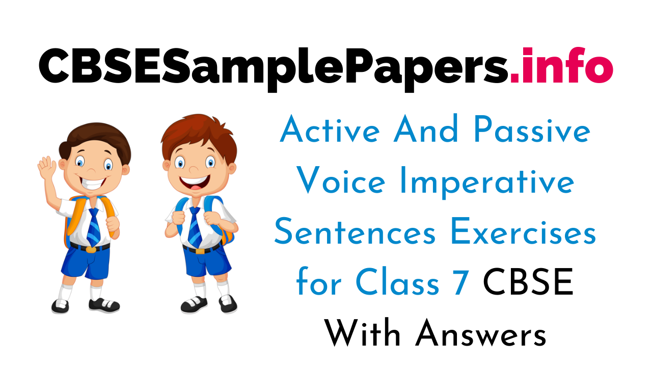 Active And Passive Voice Imperative Sentences Exercise With Answers for Class 7 CBSE