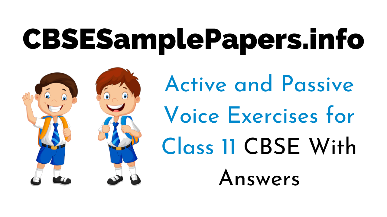 Active and Passive Voice Exercises for Class 11 with Answers CBSE