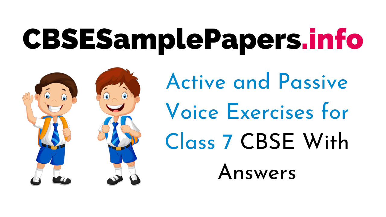 Active and Passive Voice Exercises for Class 7 With Answers CBSE