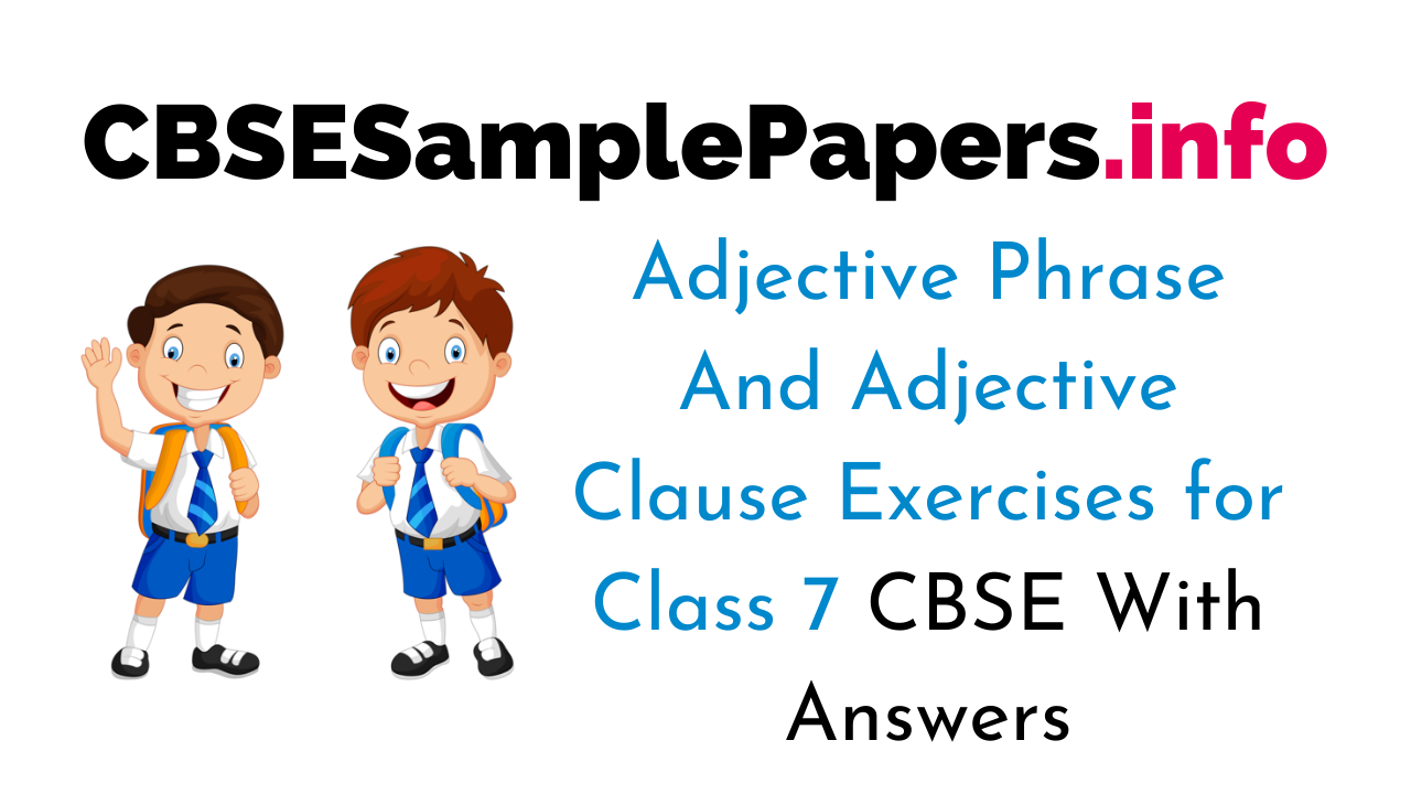 Adjective Phrase And Adjective Clause Exercises for Class 7 CBSE
