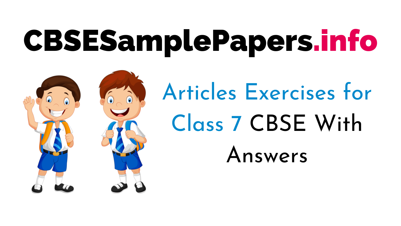 Articles Exercises for Class 7 CBSE With Answers