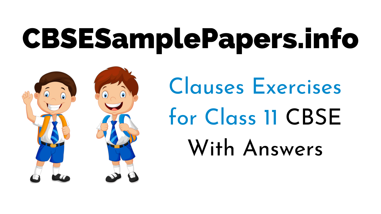 Clauses Exercises for Class 11 CBSE With Answers