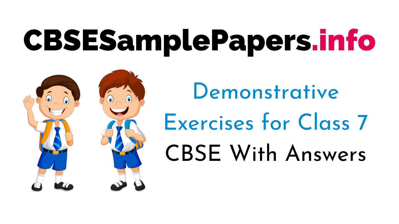 Demonstrative Exercises for Class 7 CBSE Examples