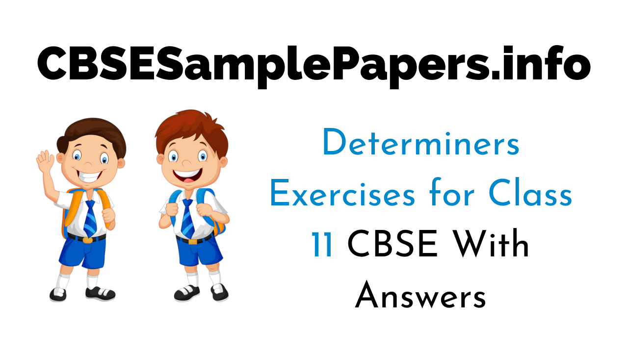 Determiners Exercises for Class 11 CBSE With Answers