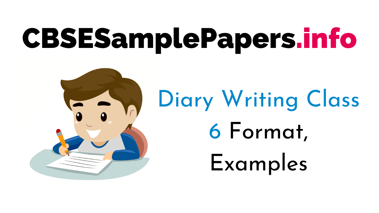 Diary Entry for Class 6 CBSE Format, Topics, Examples, Samples