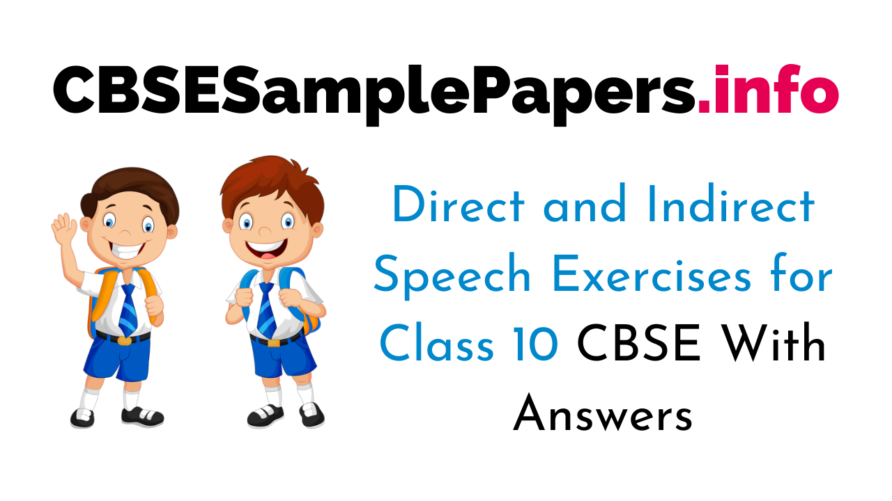 Direct and Indirect Speech Exercises for Class 10 CBSE With Answers