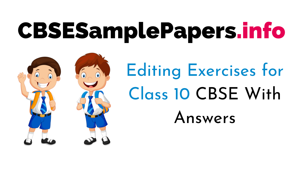 Editing Exercises for Class 10 CBSE With Answers