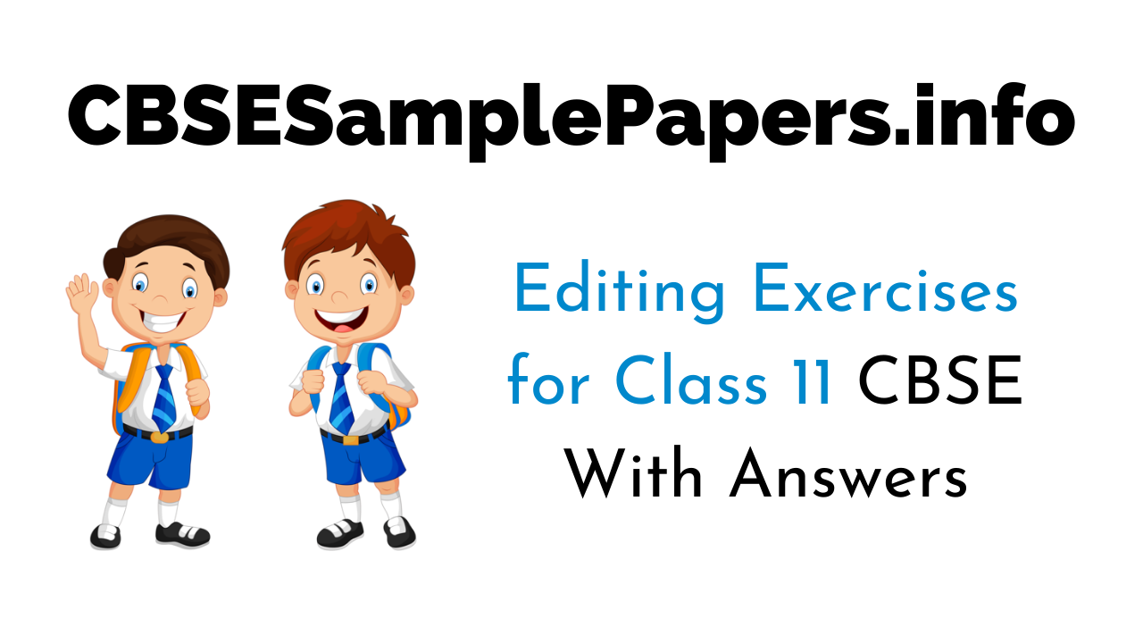 Editing Exercises for Class 11 CBSE with Answers