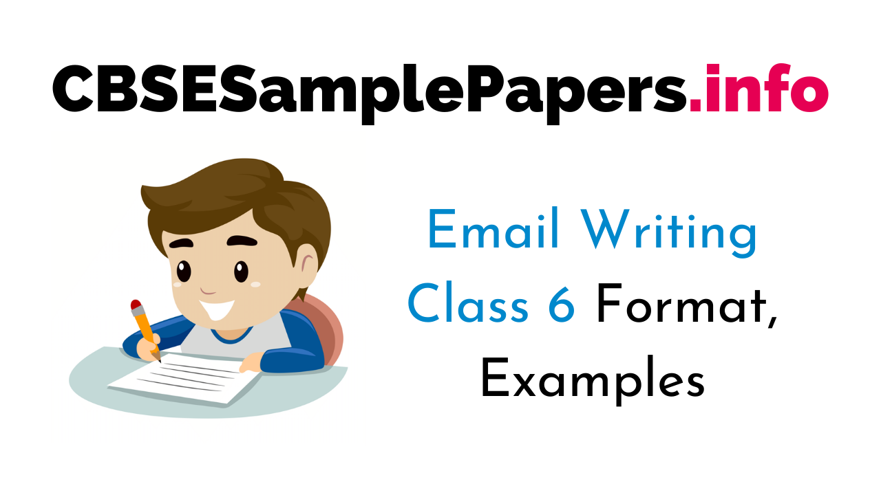 Email Writing for Class 6 Format, Examples, Topics, Exercises