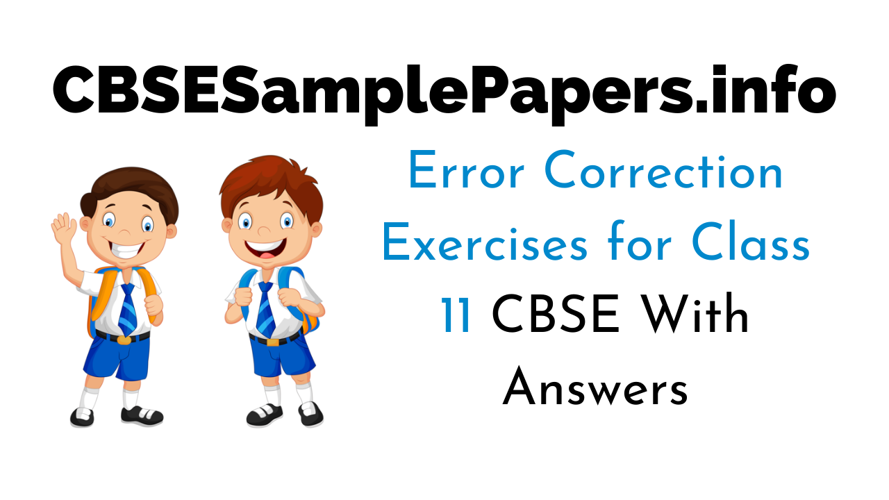 Error Correction Exercises for Class 11 CBSE with Answers