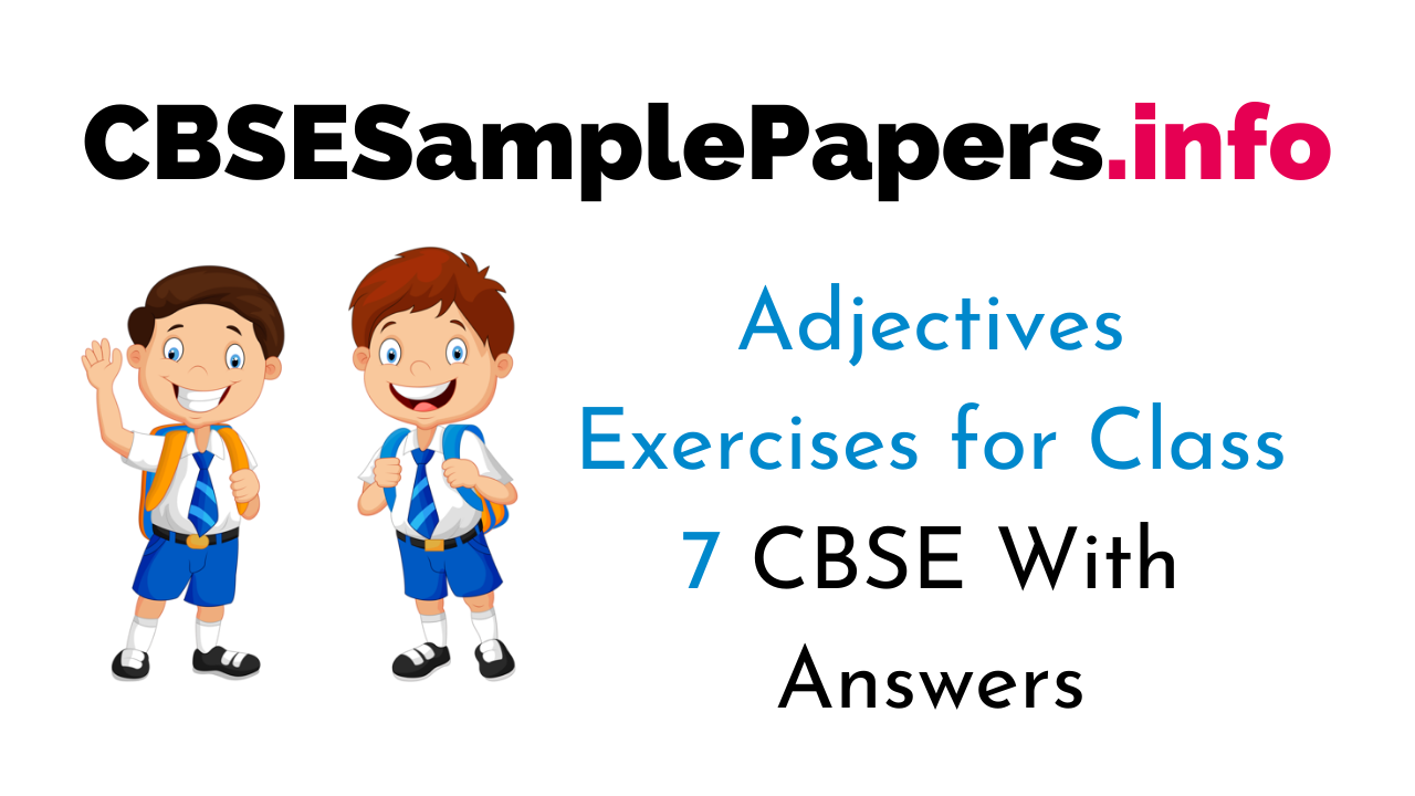 Exercise On Adjectives for Class 7 CBSE With Answers