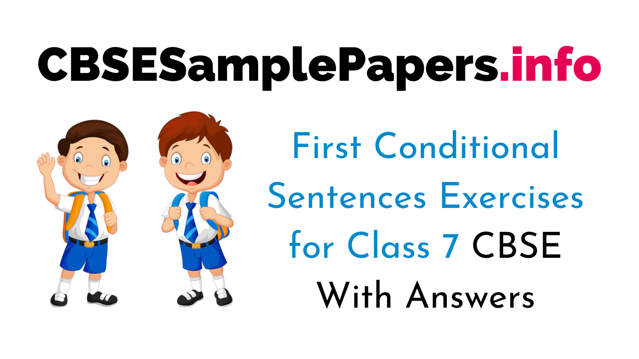 First Conditional Sentences Exercises for Class 7 With Answers CBSE