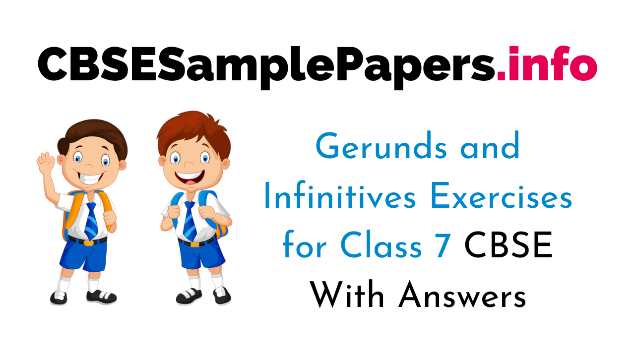 Gerunds and Infinitives Exercises Class 7 With Answers CBSE