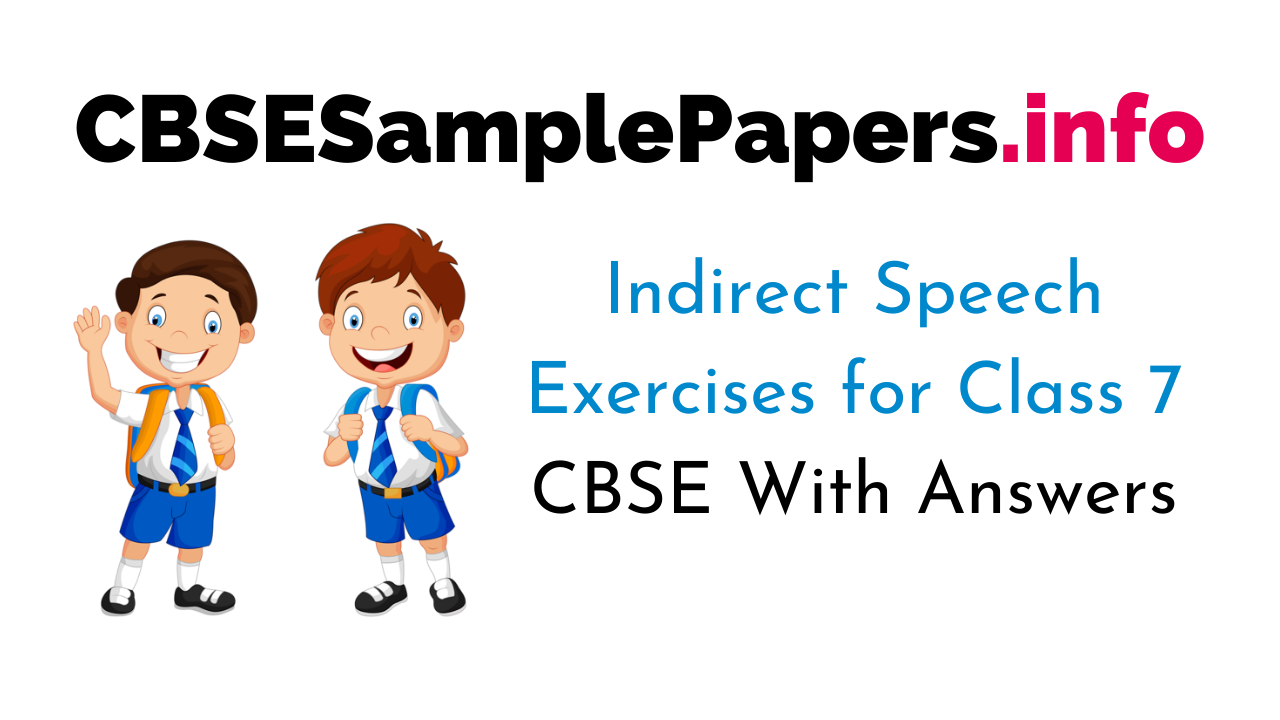 Indirect Speech Exercises for Class 7 CBSE With Answers