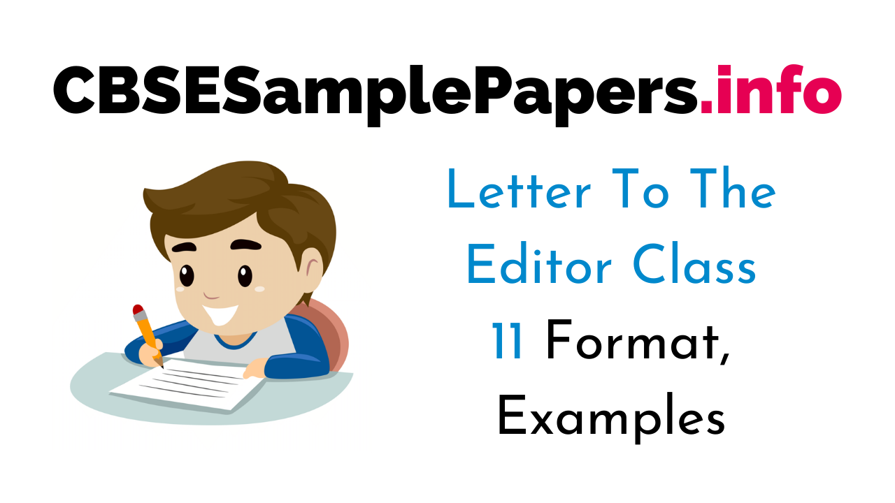 Letter To The Editor Class 11 CBSE Format, Topics, Examples, Samples