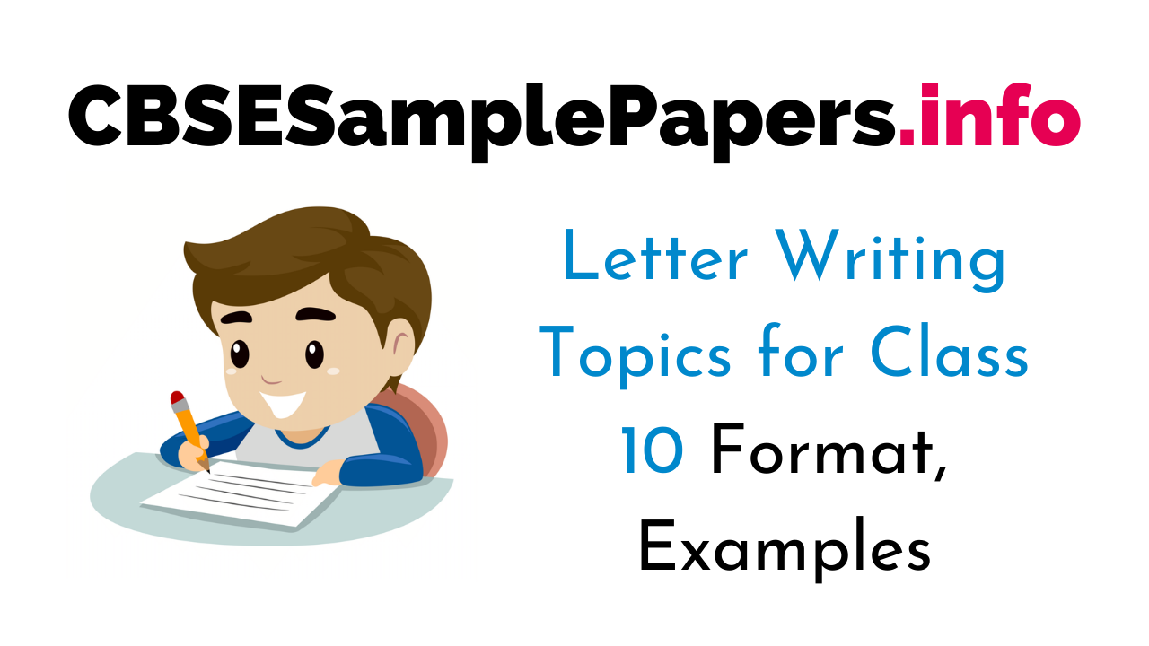 Letter Writing for Class 10 CBSE Format, Topics, Samples