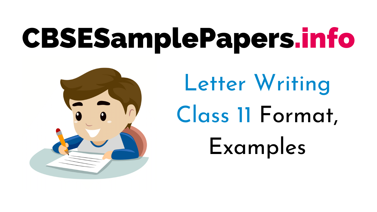 Letter Writing for Class 11 CBSE Format, Topics, Samples