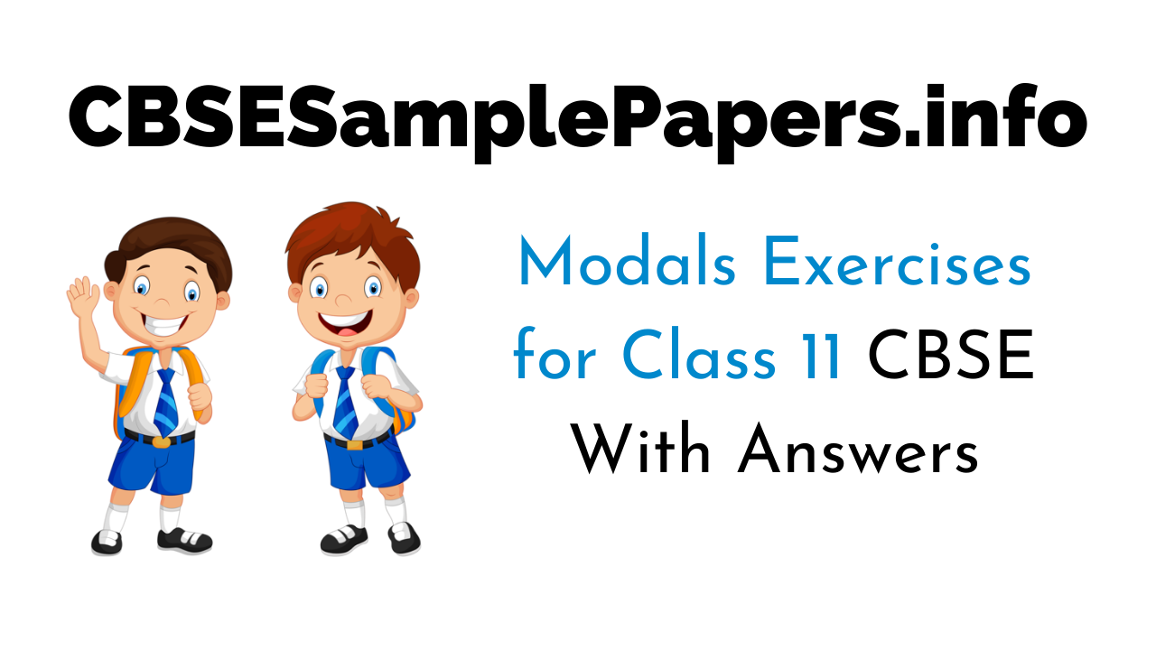 Modals Exercises for Class 11 CBSE with Answers