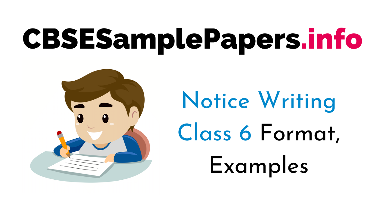 Notice Writing Class 6 Format, Examples, Topics, Exercises