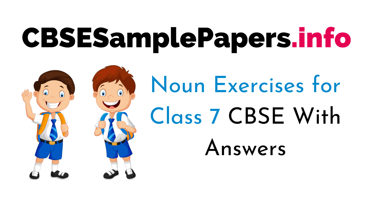 Noun Exercises for Class 7 CBSE With Answers