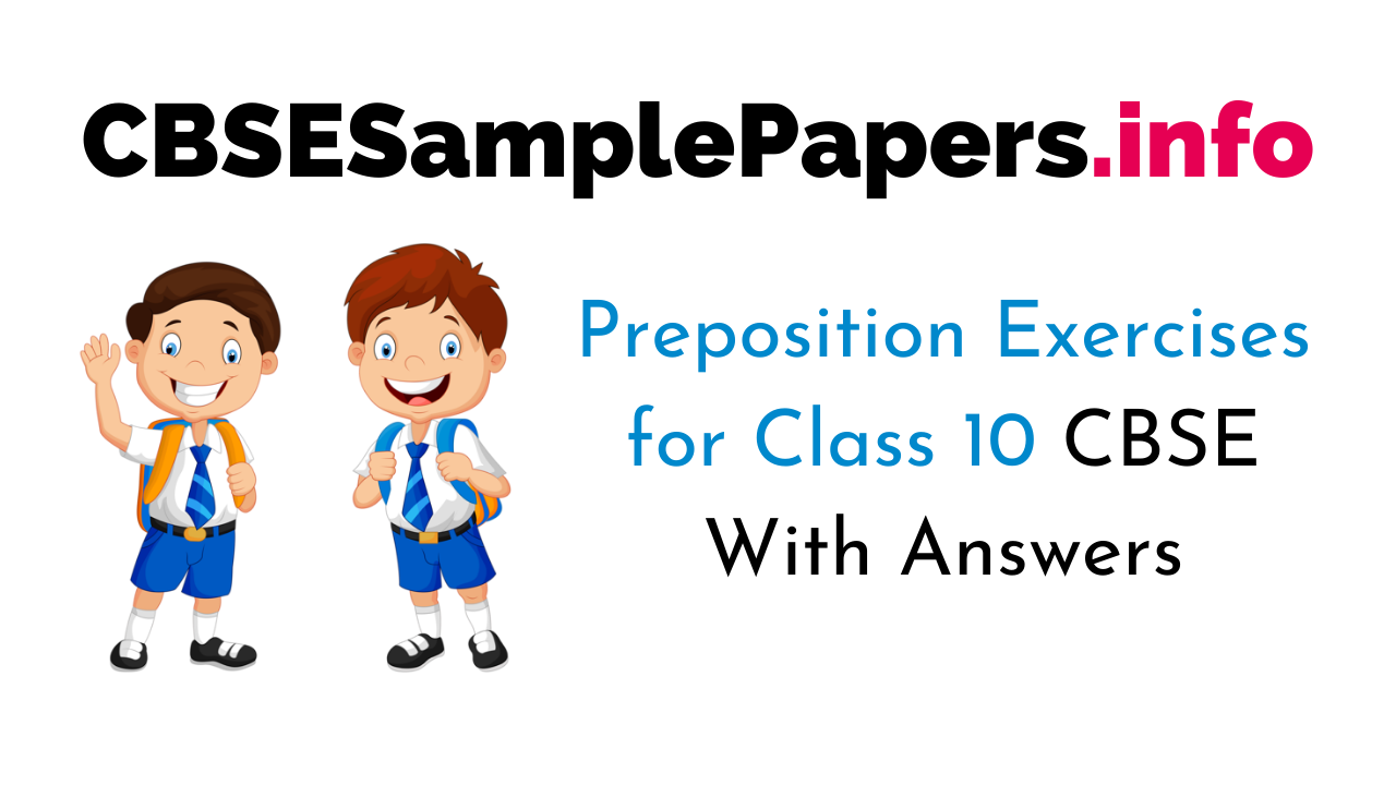 Preposition Exercises for Class 10 CBSE With Answers