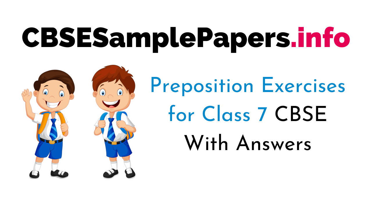 Preposition Exercises for Class 7 CBSE With Answers