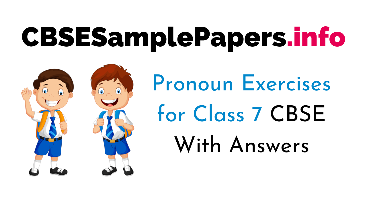 Pronoun Exercises for Class 7 CBSE With Answers