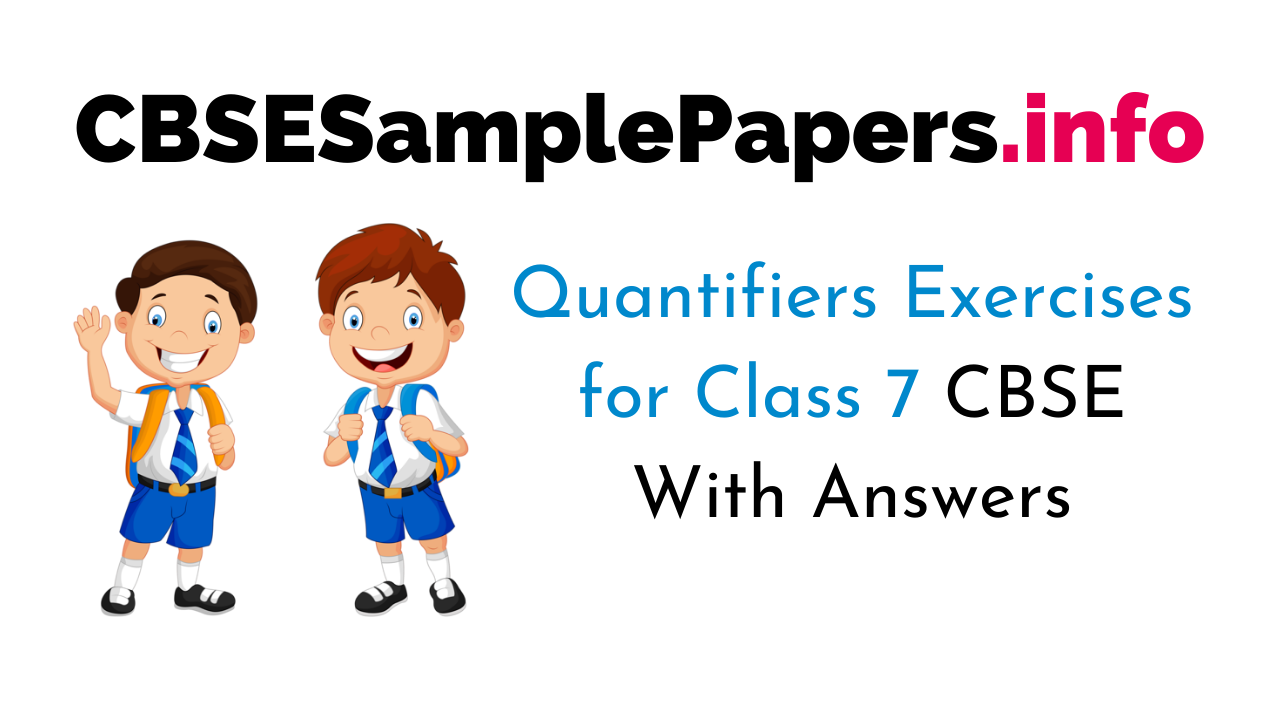 Quantifiers Exercises for Class 7 CBSE With Answers
