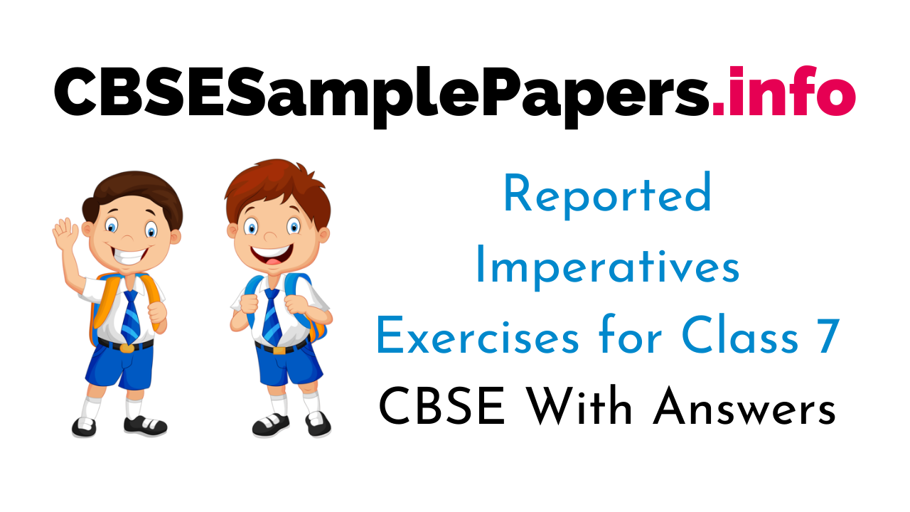 Reported Imperatives Exercises for Class 7 CBSE With Answers