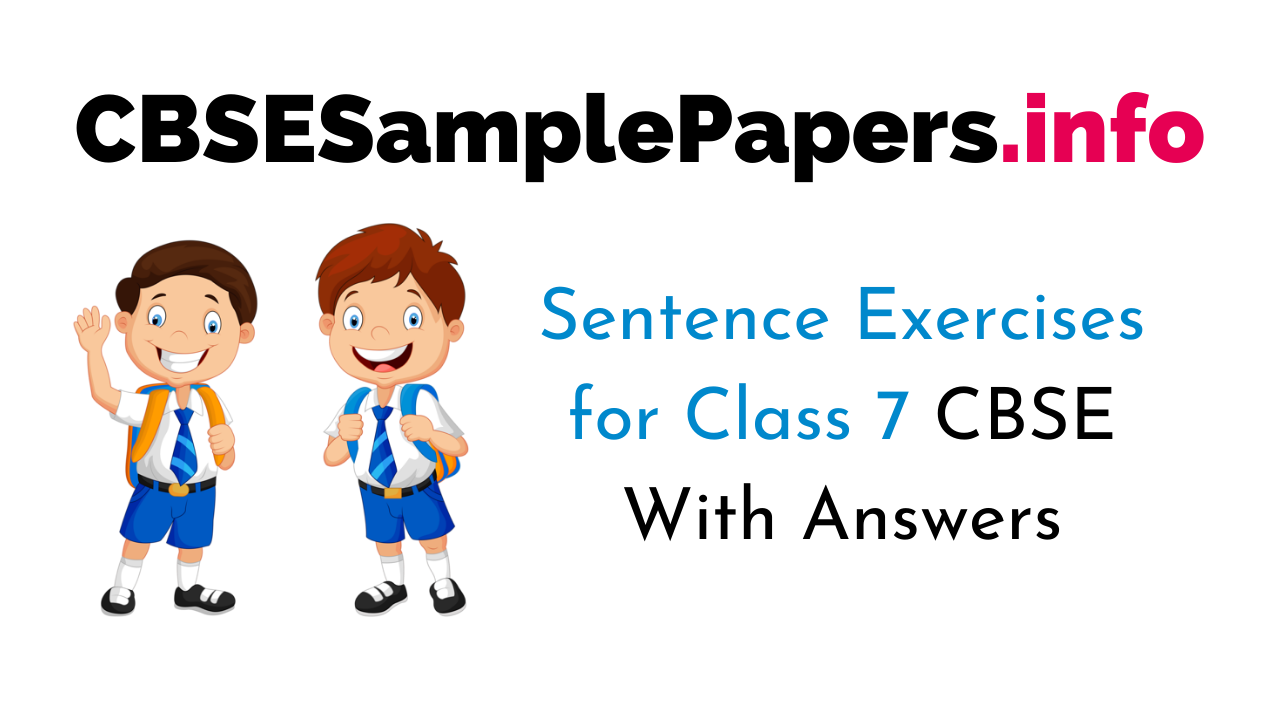 Sentence Exercise for Class 7 CBSE With Answers