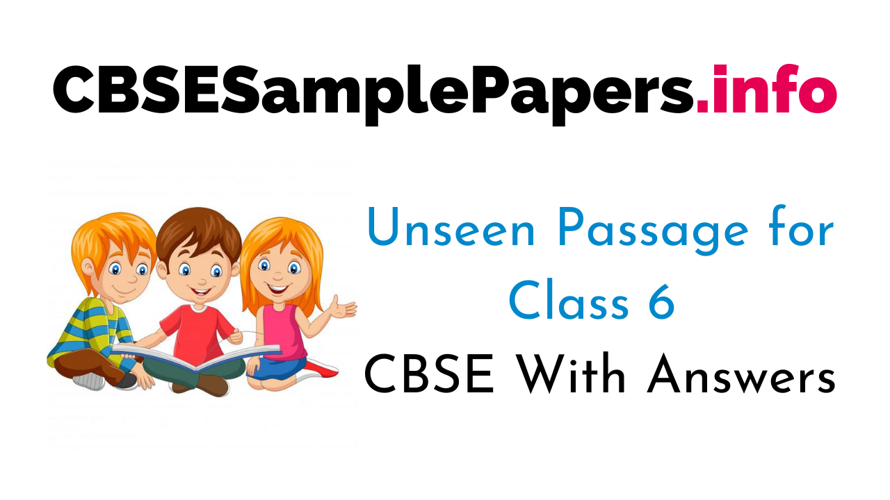 Unseen Passage For Class 6 Cbse With Answers